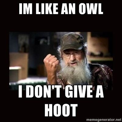 Uncle Si Duck Dynasty - im like an owl i dont give a hoot / funny