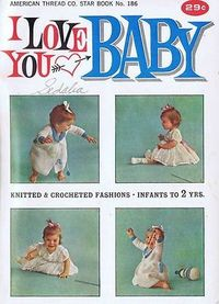 BABY INFANT KNITTING AND CROCHET FASHION PATTERNS American Thread Company -- Copyright 1960s ORIGINAL KNITTING AND CROCHET PATTERN BOOK Knitting and Crochet Patterns Star Book 186 |Pinned from PinTo for iPad|