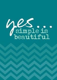 Free Simple Is Beautiful Printable