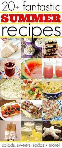 More than 20 Summer Recipes! From salads to sweets to great drinks, you don't want to miss!