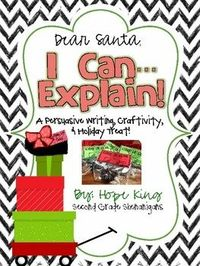 Dear Santa...I Can Explain: A Persuasive Writing Activity