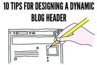 Design That Shines: 10 Tips For A Dynamic Blog Header