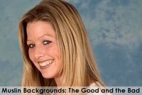 Muslin Backgrounds: The Good and the Bad