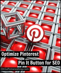 Optimize your PinterestpostIt button for SEO and bring more traffic to your business's blog and website.