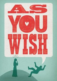 As You Wish - The Princess Bride Poster. $20.00, via Etsy.