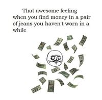 That Awesome Feeling When You Find Money- Lol Jaja