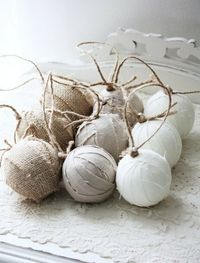 wrap plastic balls in burlap and linen...awesome