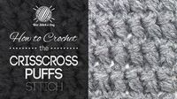 How to crochet the criss cross puffs stitch