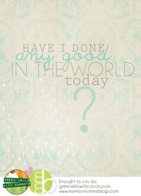 Free Printable: Have I Done Any Good
